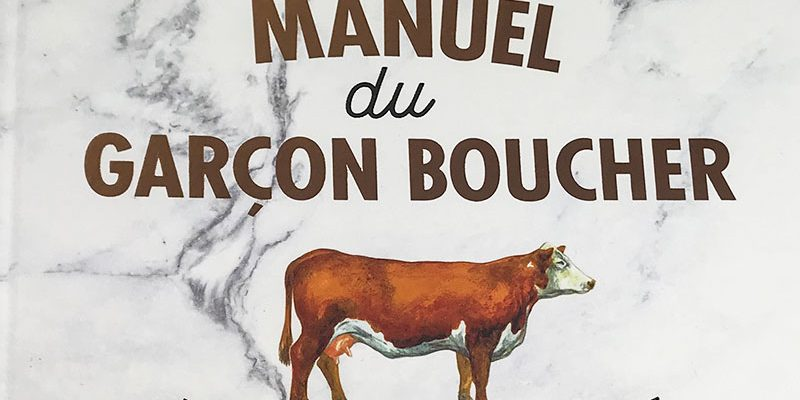 """Les 230 raisons pour lesquelles il faut lire """"Le manuel du garçon boucher"""" d'Arthur Le Caisne"""